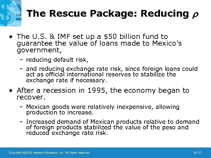 The Rescue Package: Reducing • The U. S. & IMF set up a $50