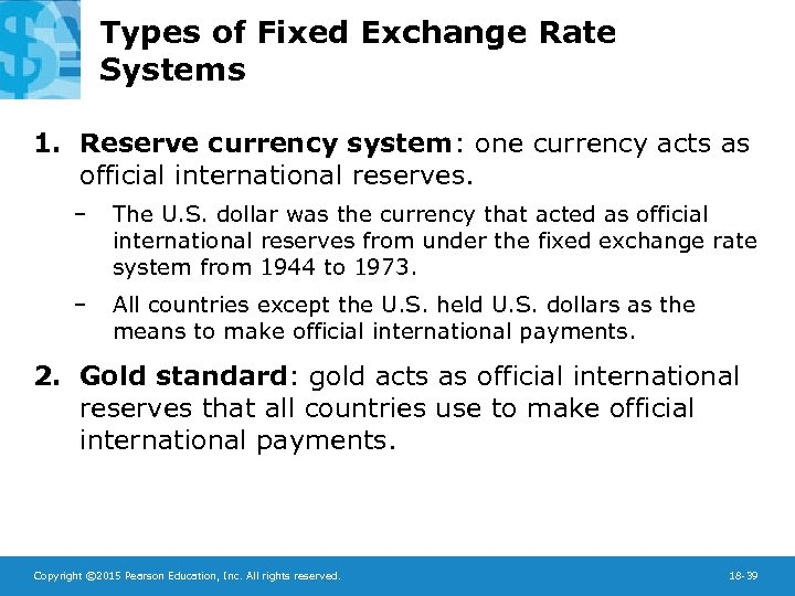 Types of Fixed Exchange Rate Systems 1. Reserve currency system: one currency acts as