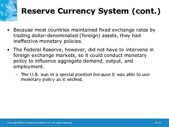 Reserve Currency System (cont. ) • Because most countries maintained fixed exchange rates by