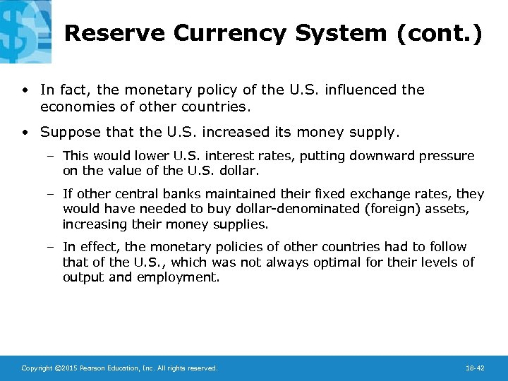 Reserve Currency System (cont. ) • In fact, the monetary policy of the U.