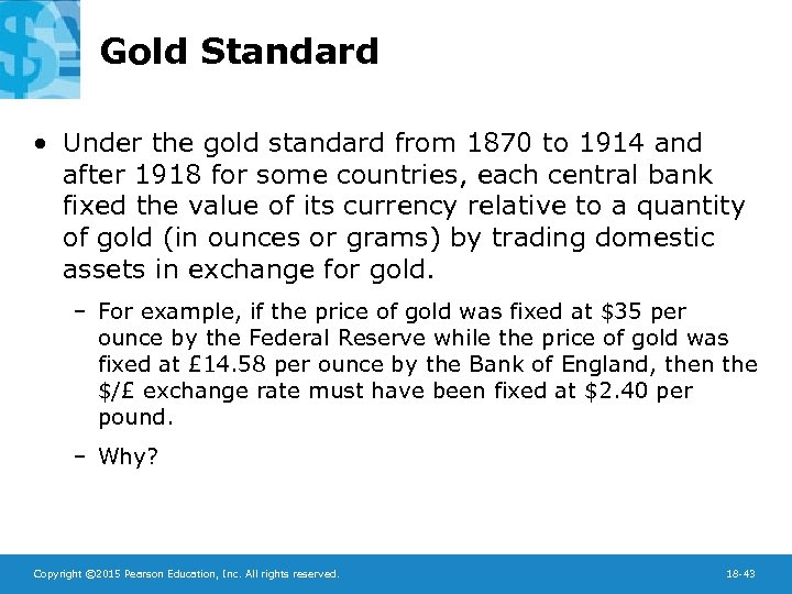 Gold Standard • Under the gold standard from 1870 to 1914 and after 1918