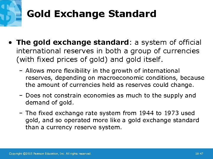 Gold Exchange Standard • The gold exchange standard: a system of official international reserves