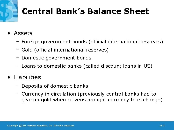 Central Bank's Balance Sheet • Assets – Foreign government bonds (official international reserves) –