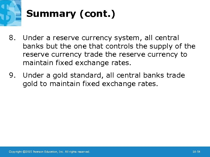 Summary (cont. ) 8. Under a reserve currency system, all central banks but the