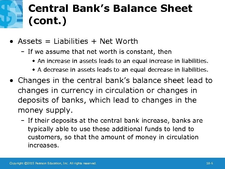 Central Bank's Balance Sheet (cont. ) • Assets = Liabilities + Net Worth –