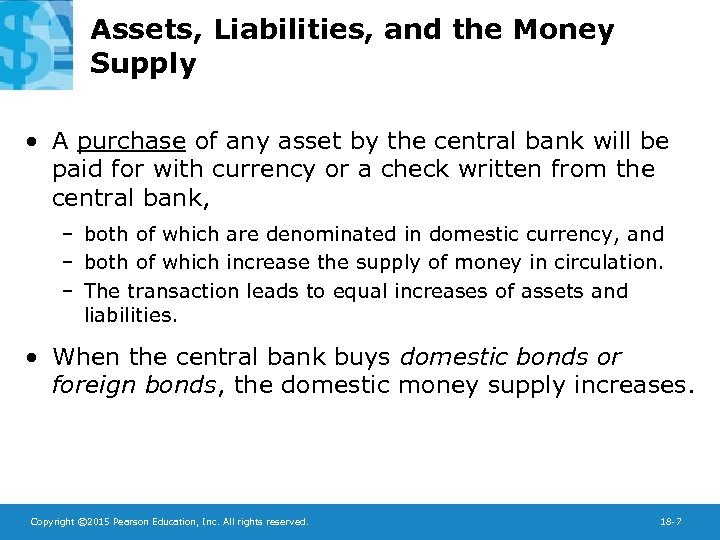 Assets, Liabilities, and the Money Supply • A purchase of any asset by the