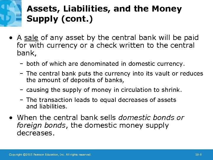 Assets, Liabilities, and the Money Supply (cont. ) • A sale of any asset