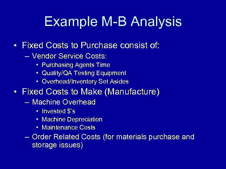 Example M-B Analysis • Fixed Costs to Purchase consist of: – Vendor Service Costs: