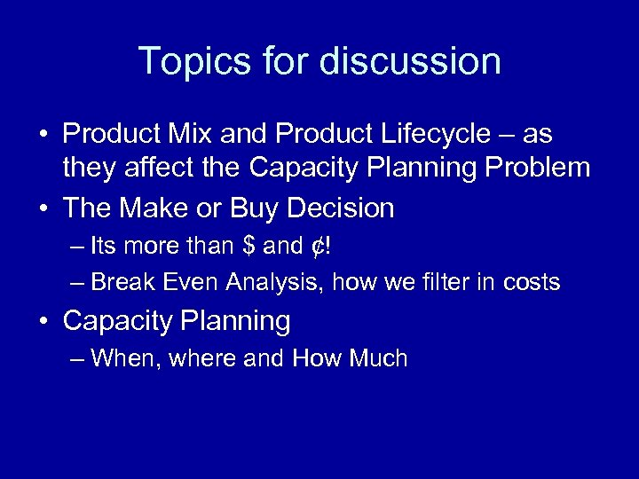 Topics for discussion • Product Mix and Product Lifecycle – as they affect the