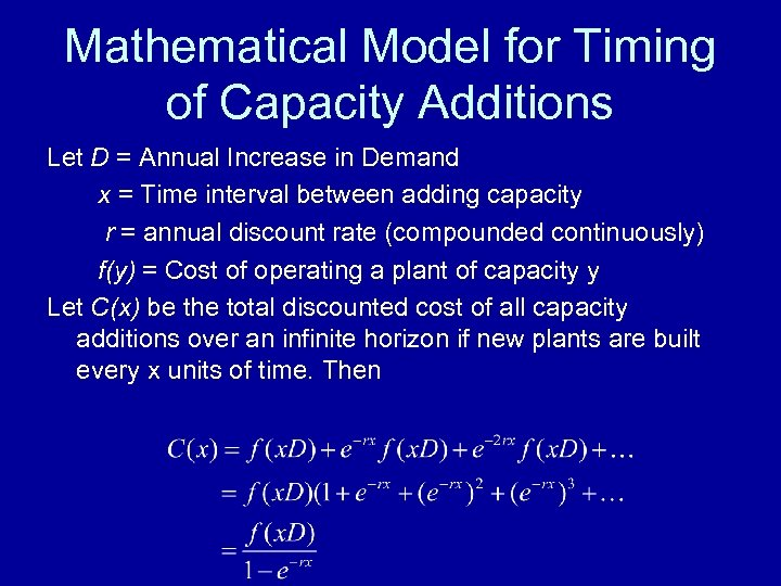 Mathematical Model for Timing of Capacity Additions Let D = Annual Increase in Demand
