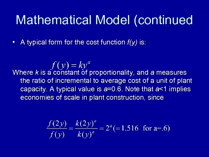 Mathematical Model (continued • A typical form for the cost function f(y) is: Where