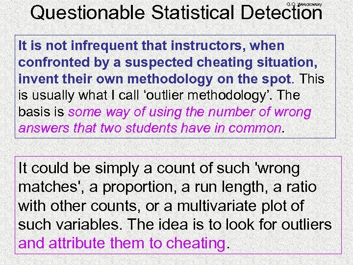 Questionable Statistical Detection G. O. Wesolowsky It is not infrequent that instructors, when confronted