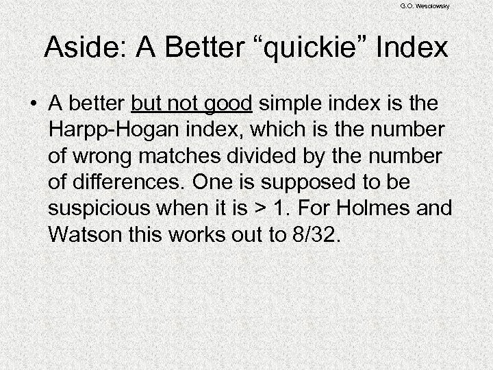 "G. O. Wesolowsky Aside: A Better ""quickie"" Index • A better but not good"