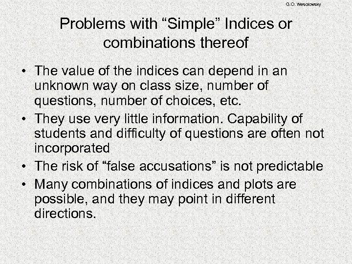 "G. O. Wesolowsky Problems with ""Simple"" Indices or combinations thereof • The value of"