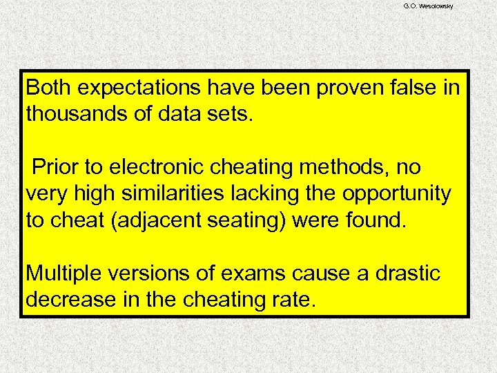 G. O. Wesolowsky Both expectations have been proven false in thousands of data sets.