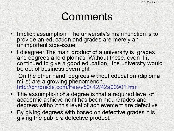 G. O. Wesolowsky Comments • Implicit assumption: The university's main function is to provide