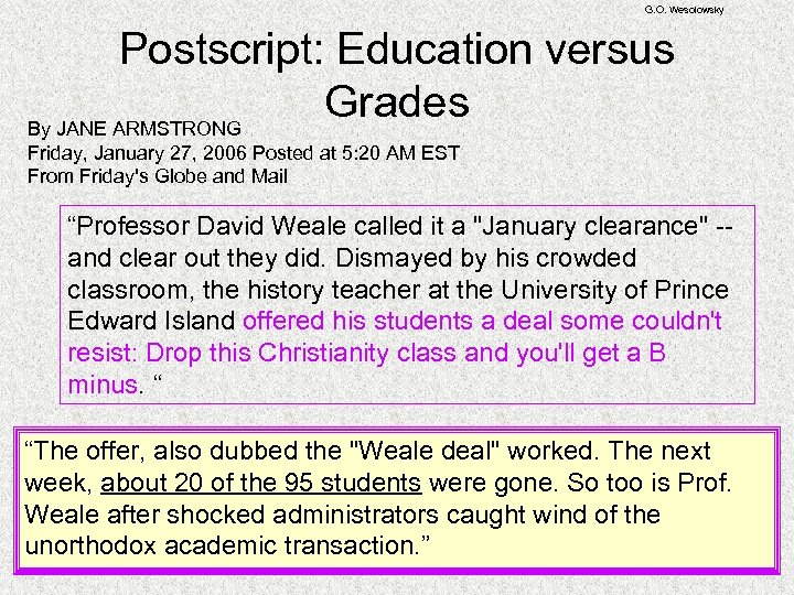 G. O. Wesolowsky Postscript: Education versus Grades By JANE ARMSTRONG Friday, January 27, 2006