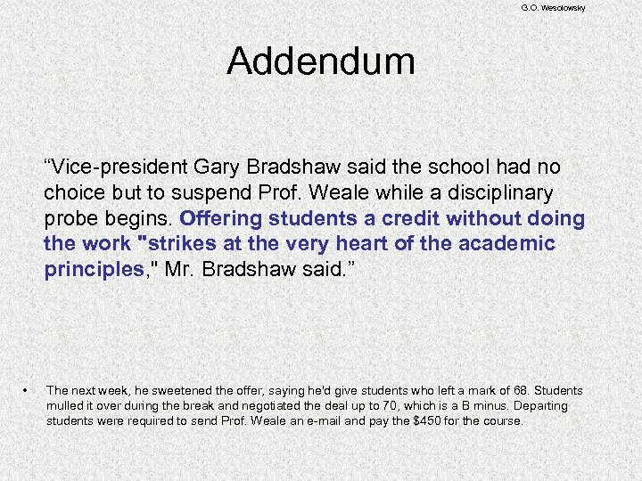 "G. O. Wesolowsky Addendum ""Vice-president Gary Bradshaw said the school had no choice but"
