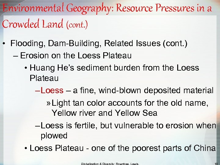 Environmental Geography: Resource Pressures in a Crowded Land (cont. ) • Flooding, Dam-Building, Related