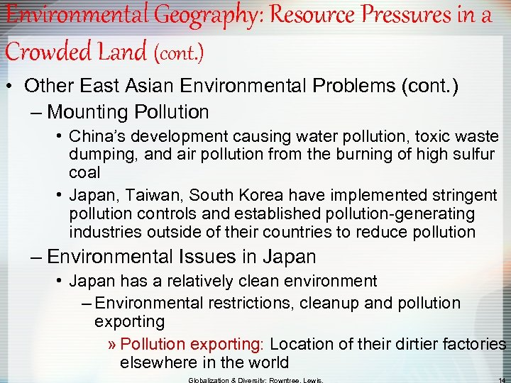 Environmental Geography: Resource Pressures in a Crowded Land (cont. ) • Other East Asian