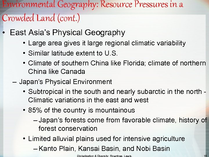 Environmental Geography: Resource Pressures in a Crowded Land (cont. ) • East Asia's Physical