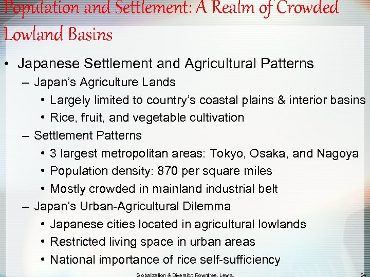 Population and Settlement: A Realm of Crowded Lowland Basins • Japanese Settlement and Agricultural