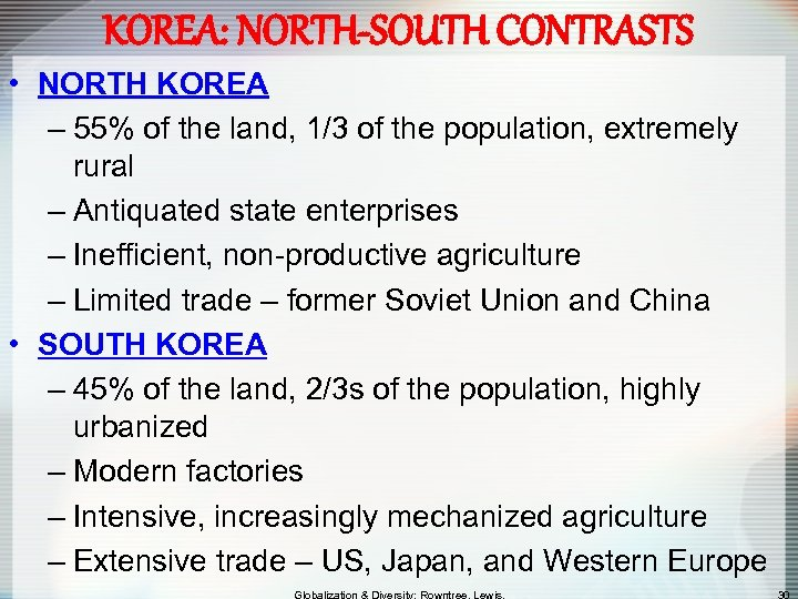 KOREA: NORTH-SOUTH CONTRASTS • NORTH KOREA – 55% of the land, 1/3 of the