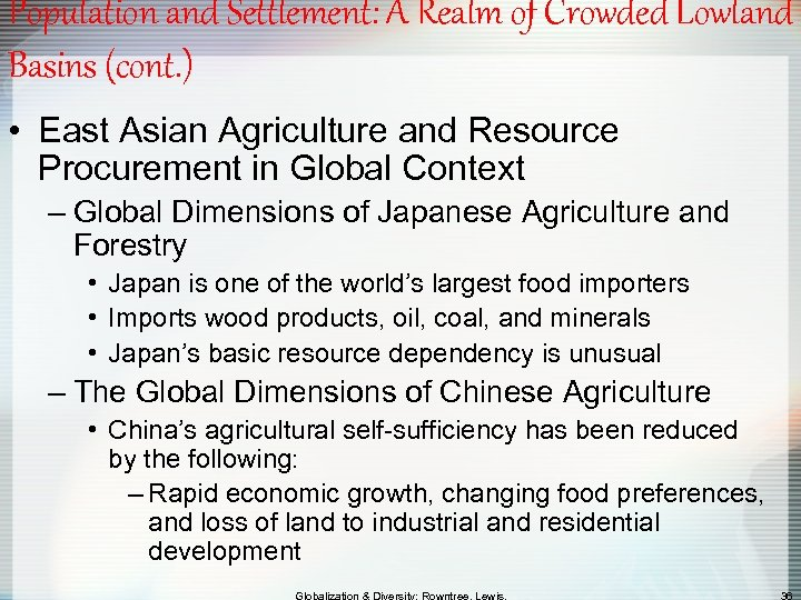 Population and Settlement: A Realm of Crowded Lowland Basins (cont. ) • East Asian
