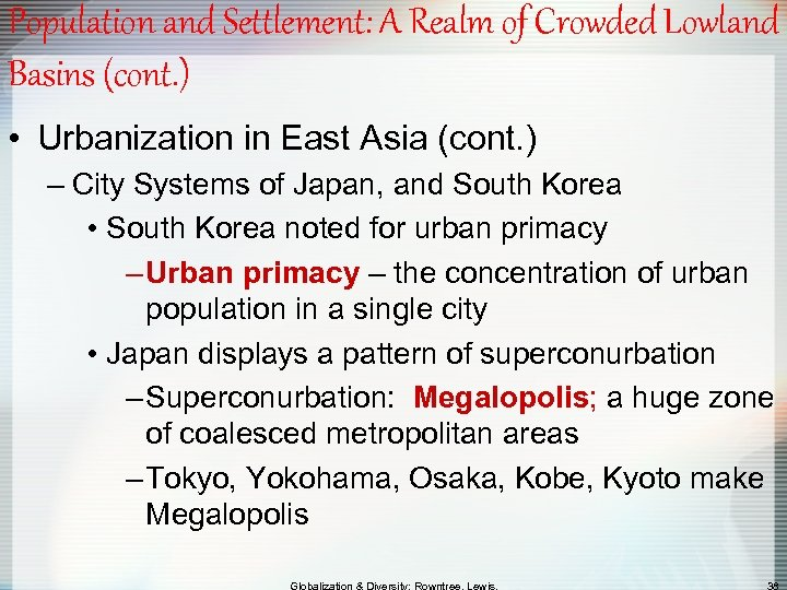 Population and Settlement: A Realm of Crowded Lowland Basins (cont. ) • Urbanization in