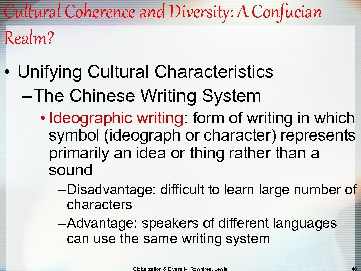 Cultural Coherence and Diversity: A Confucian Realm? • Unifying Cultural Characteristics – The Chinese