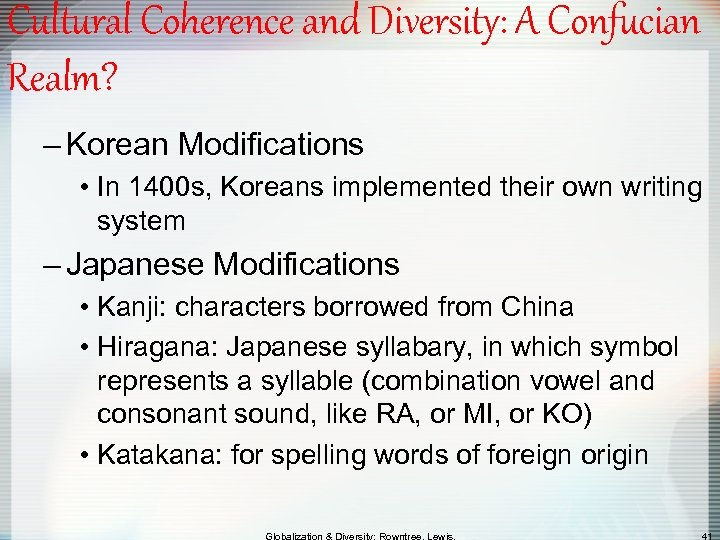 Cultural Coherence and Diversity: A Confucian Realm? – Korean Modifications • In 1400 s,