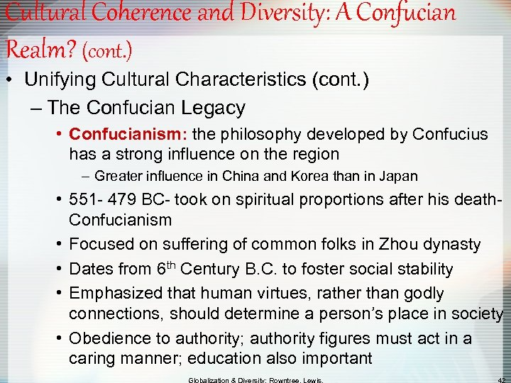 Cultural Coherence and Diversity: A Confucian Realm? (cont. ) • Unifying Cultural Characteristics (cont.