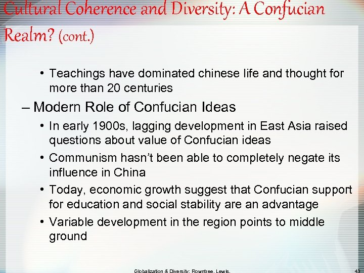 Cultural Coherence and Diversity: A Confucian Realm? (cont. ) • Teachings have dominated chinese