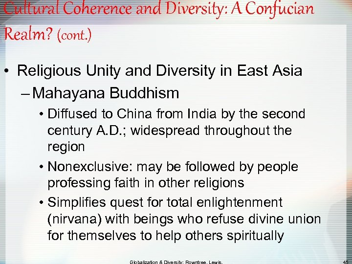 Cultural Coherence and Diversity: A Confucian Realm? (cont. ) • Religious Unity and Diversity