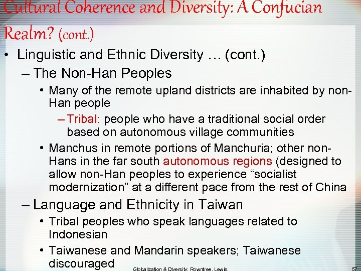 Cultural Coherence and Diversity: A Confucian Realm? (cont. ) • Linguistic and Ethnic Diversity