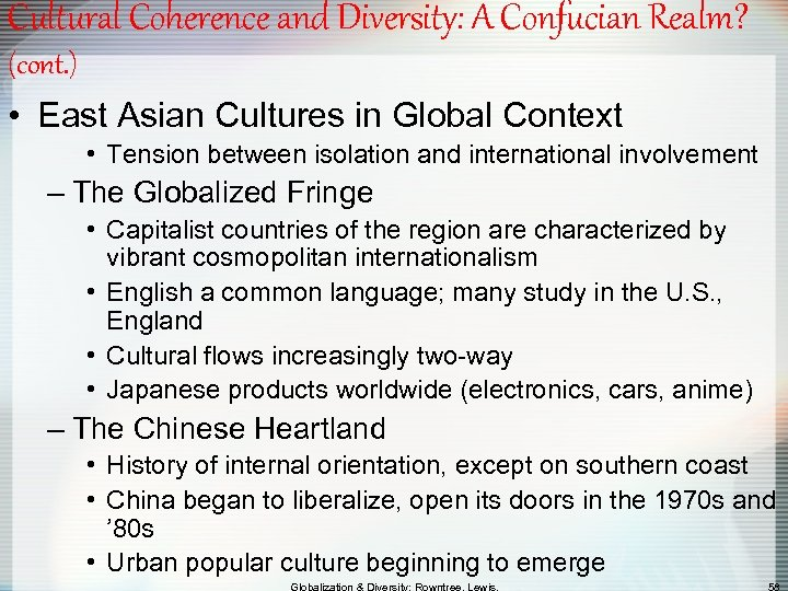 Cultural Coherence and Diversity: A Confucian Realm? (cont. ) • East Asian Cultures in