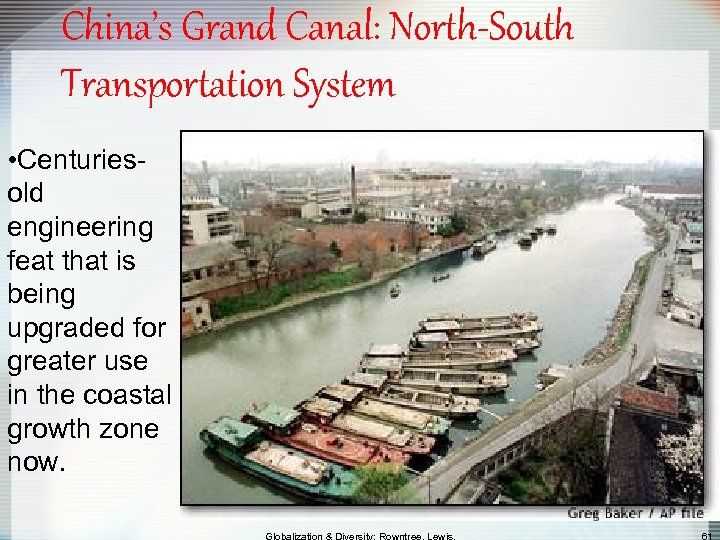 China's Grand Canal: North-South Transportation System • Centuriesold engineering feat that is being upgraded