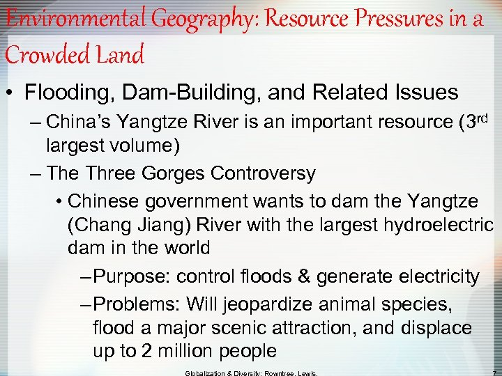 Environmental Geography: Resource Pressures in a Crowded Land • Flooding, Dam-Building, and Related Issues