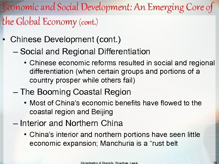 Economic and Social Development: An Emerging Core of the Global Economy (cont. ) •