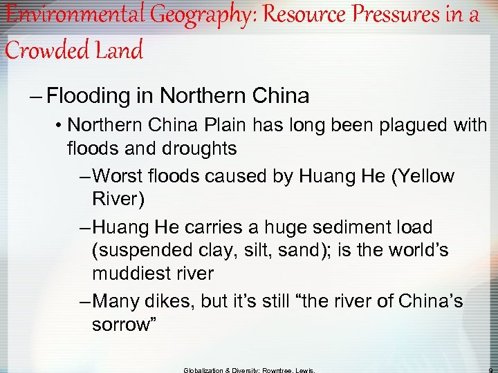 Environmental Geography: Resource Pressures in a Crowded Land – Flooding in Northern China •