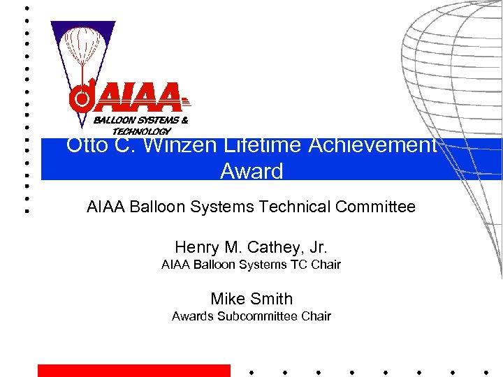 Otto C. Winzen Lifetime Achievement Award AIAA Balloon Systems Technical Committee Henry M. Cathey,