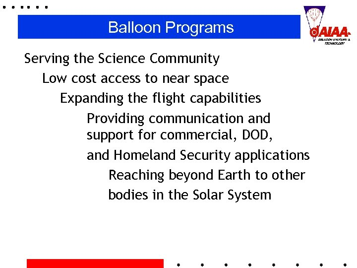 Balloon Programs Serving the Science Community Low cost access to near space Expanding the