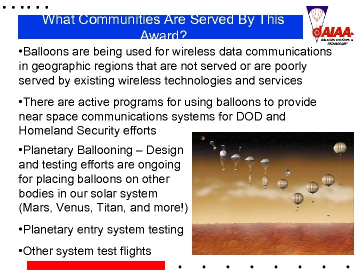 What Communities Are Served By This Award? • Balloons are being used for wireless