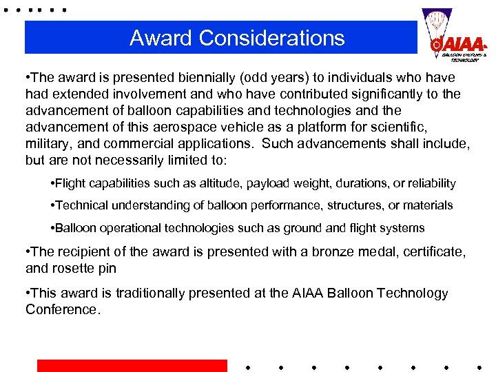 Award Considerations • The award is presented biennially (odd years) to individuals who have