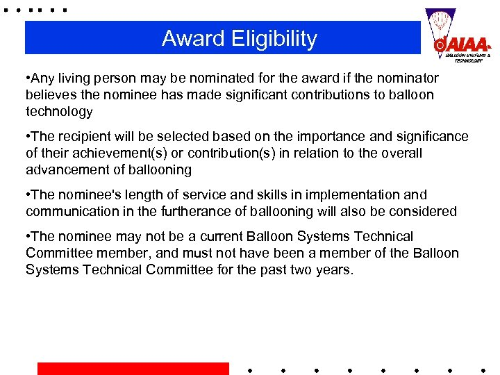 Award Eligibility • Any living person may be nominated for the award if the