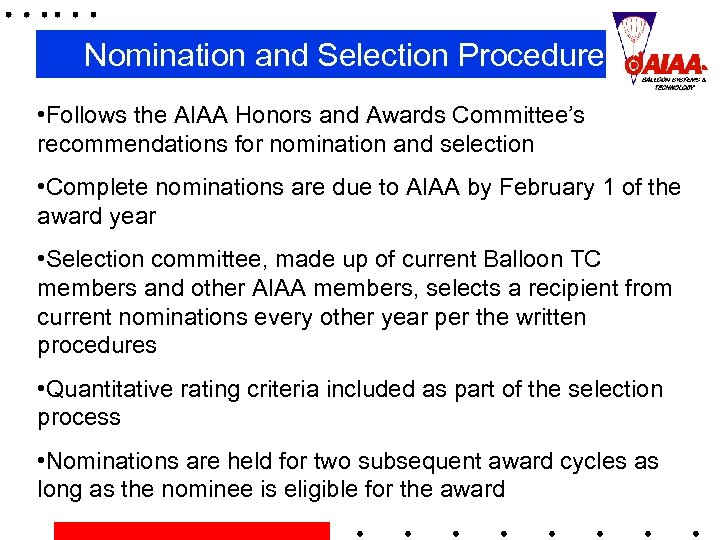 Nomination and Selection Procedure • Follows the AIAA Honors and Awards Committee's recommendations for