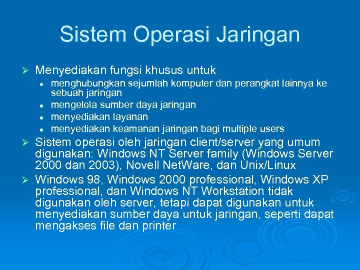 Sistem Operasi Jaringan Ø Menyediakan fungsi khusus untuk l l menghubungkan sejumlah komputer dan