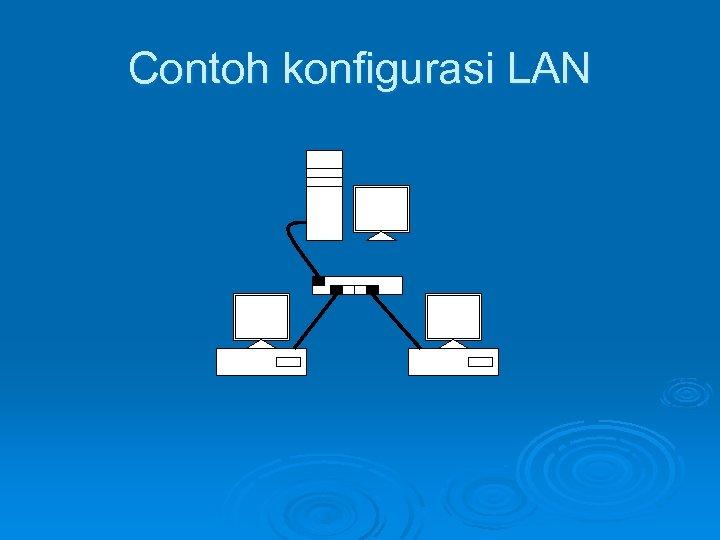 Contoh konfigurasi LAN