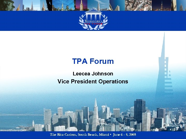 TPA Forum Leecea Johnson Vice President Operations The Ritz-Carlton, South Beach, Miami • June