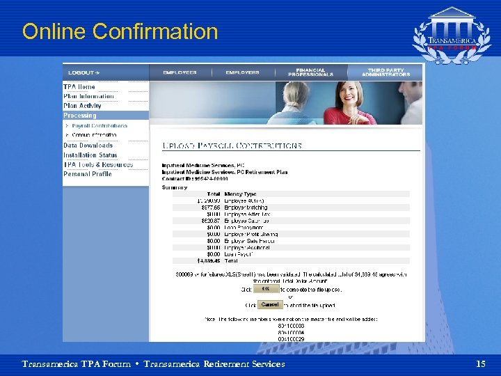 Online Confirmation Transamerica TPA Forum • Transamerica Retirement Services 15